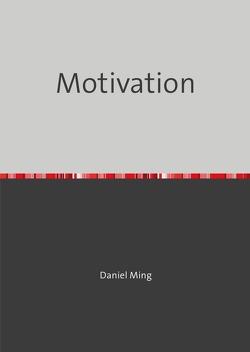 Motivation von Ming,  Daniel