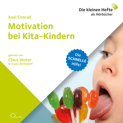 Motivation bei Kita-Kindern von Berlinghof,  Ursula, Conrad,  Axel, Vester,  Claus