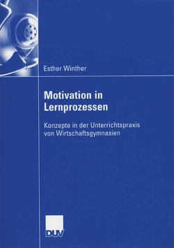 Motivation in Lernprozessen von Achtenhagen,  Prof. Dr. Frank, Winther,  Esther