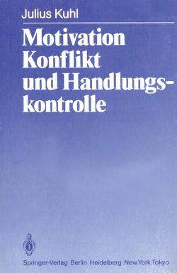 Motivation, Konflikt und Handlungskontrolle von Kuhl,  J.