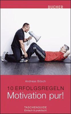 Motivation pur! von Bösch,  Andreas