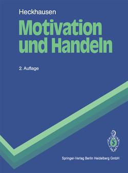 Motivation und Handeln von Heckhausen,  Heinz