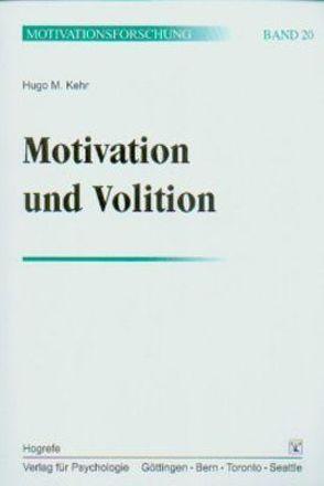Motivation und Volition von Kehr,  Hugo M