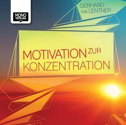 Motivation zur Konzentration von Lentner,  Gerhard von, Paniagua,  J.C.