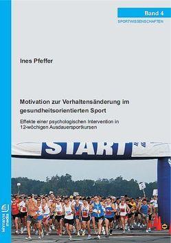 Motivation zur Verhaltensänderung im gesundheitsorientierten Sport von Pfeffer,  Ines