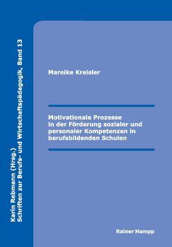 Motivationale Prozesse in der Förderung sozialer und personaler Kompetenzen in berufsbildenden Schulen von Kreisler,  Mareike