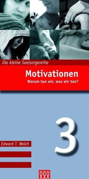 Motivationen (Nr. 3) von Welch,  Edward T