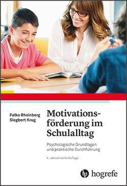 Motivationsförderung im Schulalltag von Krug,  Siegbert, Rheinberg,  Falko