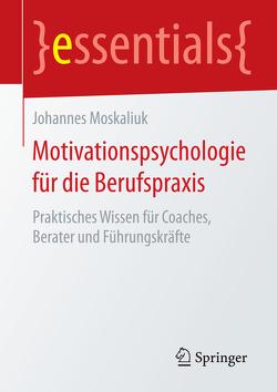 Motivationspsychologie für die Berufspraxis von Moskaliuk,  Johannes