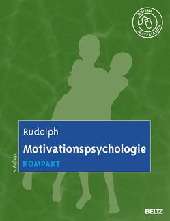 Motivationspsychologie kompakt von Rudolph,  Udo