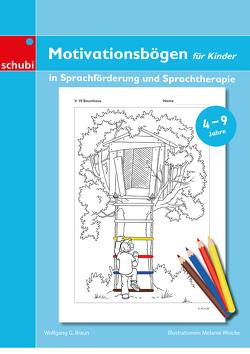 Motivationssticker / Motivationsbögen für Kinder in Sprachförderung und Sprachtherapie von Braun,  Wolfgang