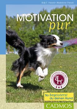 Motivationstraining für Hunde von Franck,  Madeleine, Franck,  Rolf C.