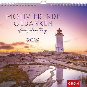 Motivierende Gedanken für jeden Tag 2019 von Groh Redaktionsteam