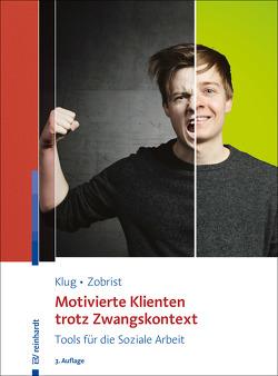 Motivierte Klienten trotz Zwangskontext von Klug,  Wolfgang, Zobrist,  Patrick