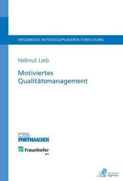 Motiviertes Qualitätsmanagement von Lieb,  Helmut