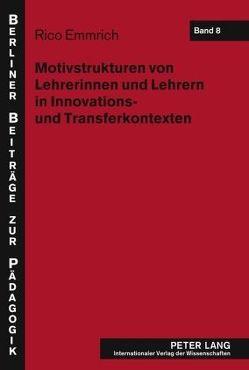 Motivstrukturen von Lehrerinnen und Lehrern in Innovations- und Transferkontexten von Emmrich,  Rico