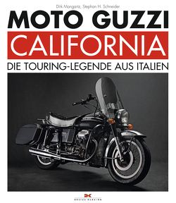 Moto Guzzi California von Mangartz,  Dirk, Schneider,  Stephan H.