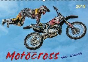 Motocross – so cool (Wandkalender 2018 DIN A2 quer) von Roder,  Peter