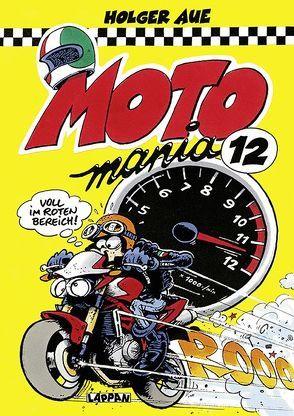 MOTOmania Band 12 von Aue,  Holger