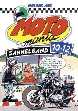 MOTOmania Sammelband 10–12 von Aue,  Holger