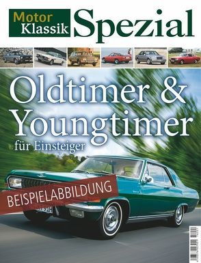 Motor Klassik Spezial – Oldtimer & Youngtimer für Einsteiger