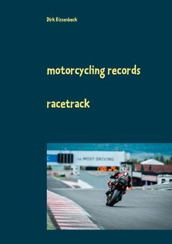 Motorcycling Records von Kissenbeck,  Dirk