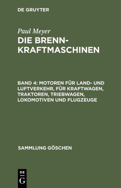 Motoren für Land- und Luftverkehr, für Kraftwagen, Traktoren, Triebwagen, Lokomotiven und Flugzeuge von Meyer,  Paul