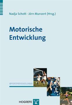 Motorische Entwicklung von Munzert,  Jörn, Schott,  Nadja