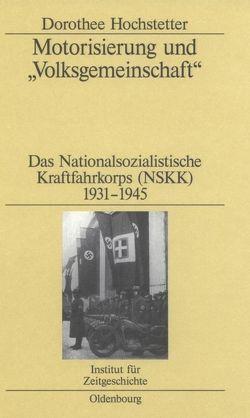 """Motorisierung und """"Volksgemeinschaft"""" von Hochstetter,  Dorothee"""