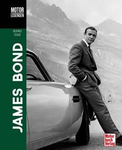 Motorlegenden – James Bond von Tesche,  Siegfried