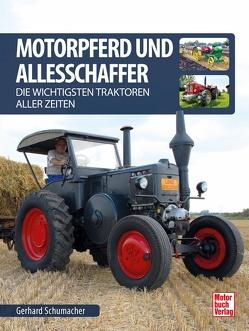 Motorpferd und Allesschaffer von Schumacher,  Gerhard