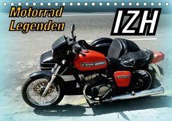 Motorrad-Legenden: IZH (Tischkalender 2018 DIN A5 quer) von von Loewis of Menar,  Henning