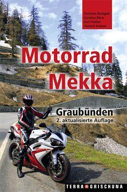 Motorrad-Mekka Graubünden von Bürer,  Caroline, Fischer,  Kurt, Kramm,  Yannick, Rathgeb,  Christian