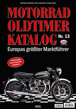 Motorrad Oldtimer Katalog Nr. 13 von Andy Schwietzer,  Andy, Gerfried Vogt-Möbs,  Gerfried, Schwietzer,  Andy, Thomas Trapp,  Thomas, Trapp,  Thomas, Vogt-Möbs,  Gerfried