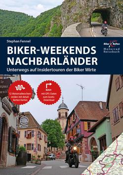 Motorrad Reiseführer Biker Weekends Nachbarländer von Fennel,  Stephan