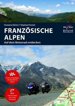 Motorrad Reiseführer Französische Alpen – Karten Bundle von Fennel,  Stephan, Simicic,  Snezana