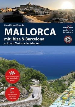 Motorrad Reiseführer Mallorca mit Ibiza & Barcelona von Engelke,  Hans Michael