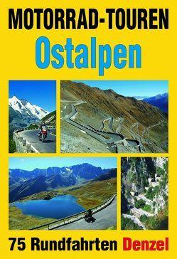 Motorrad-Touren Ostalpen von Denzel,  Harald