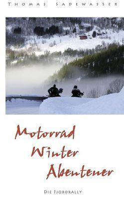 Motorrad – Winter – Abenteuer von Sadewasser,  Thomas