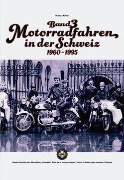 Motorradfahren in der Schweiz Band 3 von Köhler,  Thomas