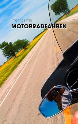 Motorradfahren von Ihle,  Thomas