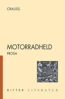 Motorradheld von Crauss.