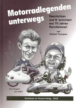 Motorradlegenden unterwegs von Raschl,  Alfred, Thumpser,  Herbert