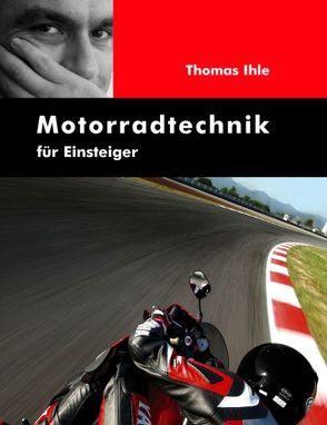 Motorradtechnik für Einsteiger von Ihle,  Thomas