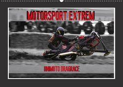 Motorsport Extrem Unimoto Dragrace (Wandkalender 2018 DIN A2 quer) von Meutzner,  Dirk