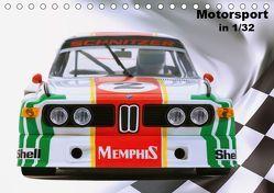 Motorsport in 1/32 (Tischkalender 2019 DIN A5 quer)