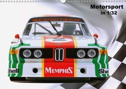 Motorsport in 1/32 (Wandkalender 2019 DIN A3 quer)