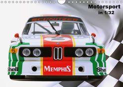 Motorsport in 1/32 (Wandkalender 2019 DIN A4 quer)