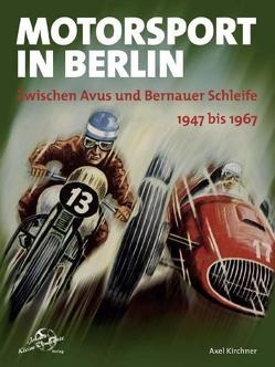 Motorsport in Berlin. 1947 bis 1967 von Kirchner,  Axel