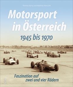 Motorsport in Österreich. 1945 bis 1970 von Karny,  Thomas, Marschik,  Matthias